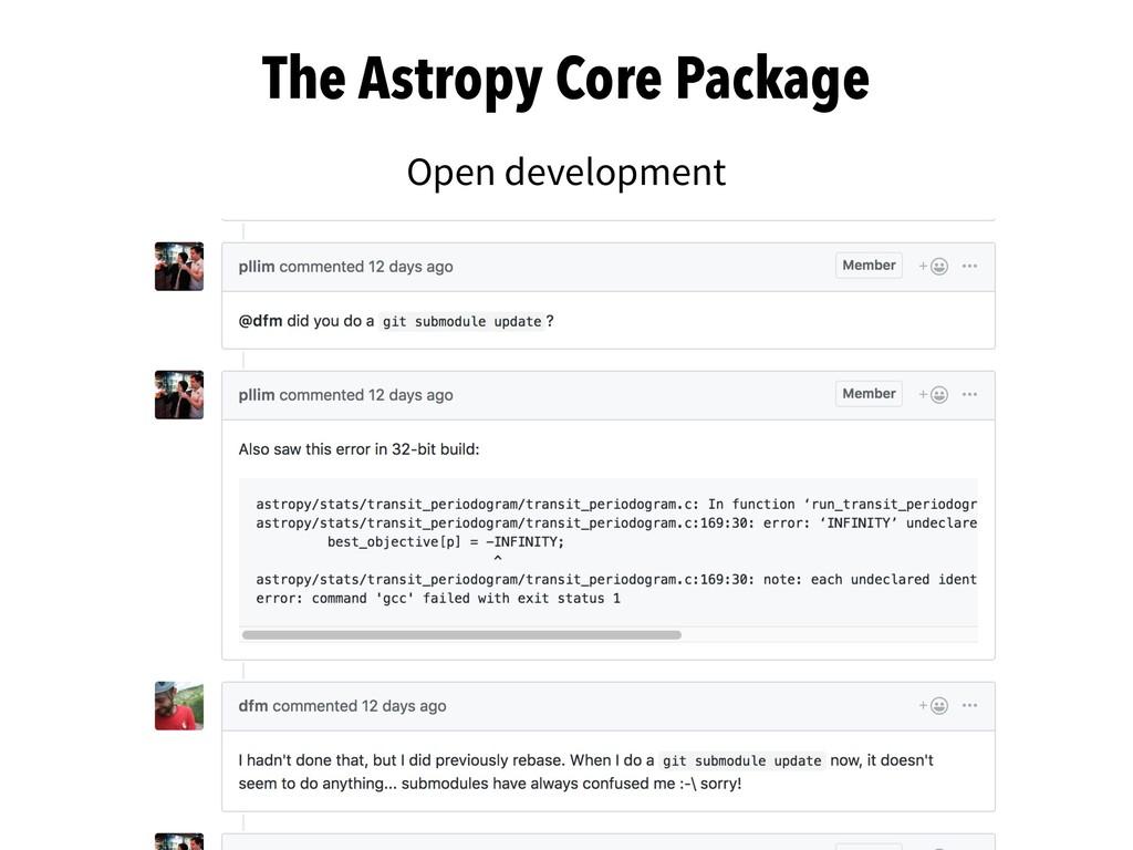Open development The Astropy Core Package