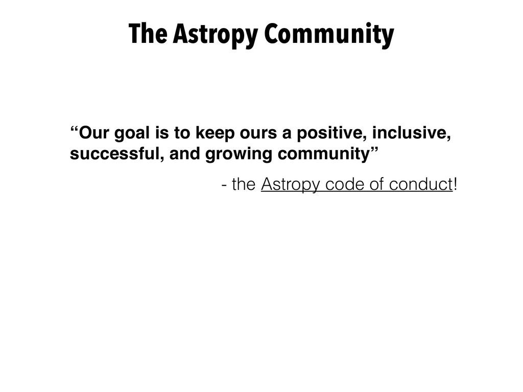 """The Astropy Community """"Our goal is to keep ours..."""