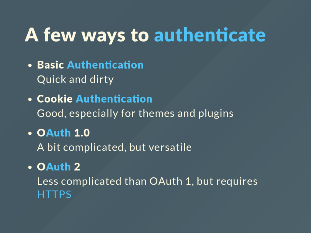 A few ways to authen cate Basic Authen ca on Qu...