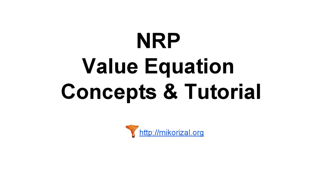 NRP Value Equation Concepts & Tutorial http://m...