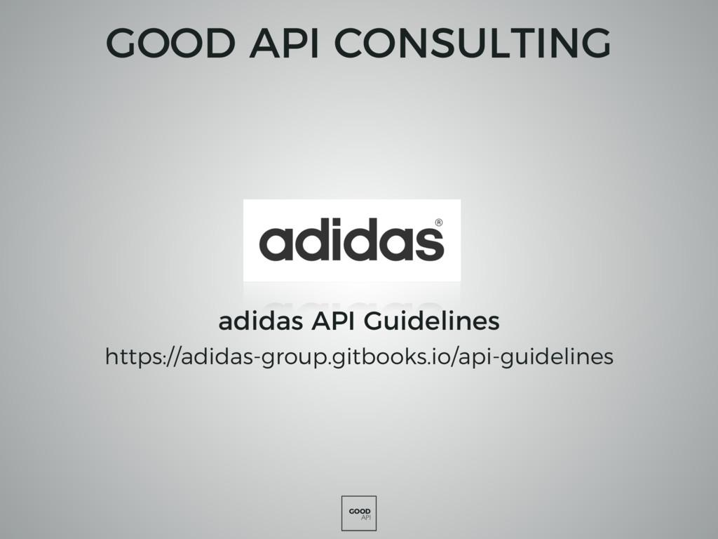 GOOD API GOOD API CONSULTING adidas API Guideli...