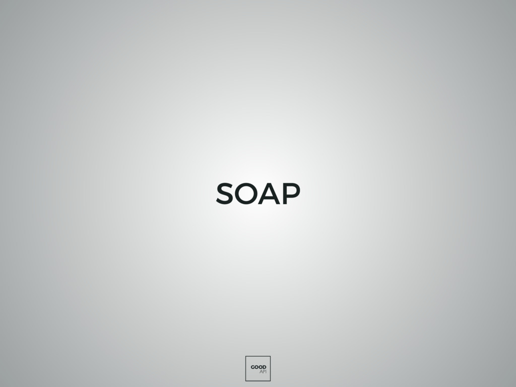 GOOD API SOAP
