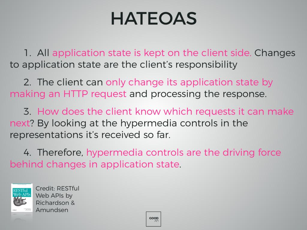 GOOD API HATEOAS 1. All application state is ke...