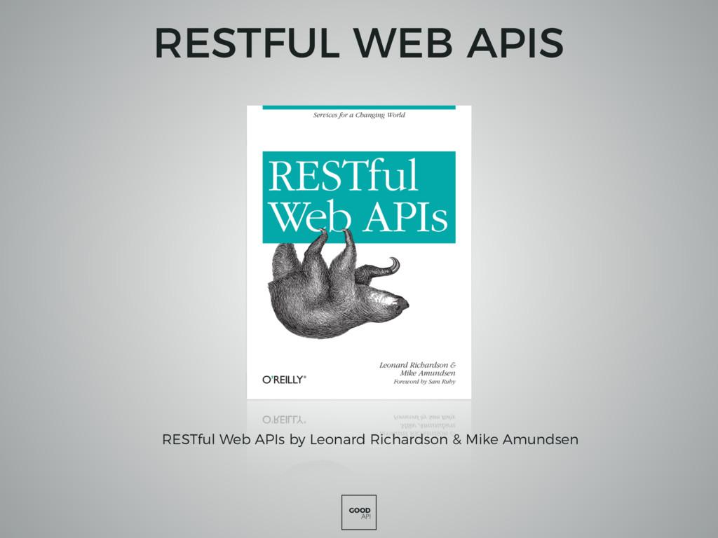 GOOD API RESTFUL WEB APIS RESTful Web APIs by L...