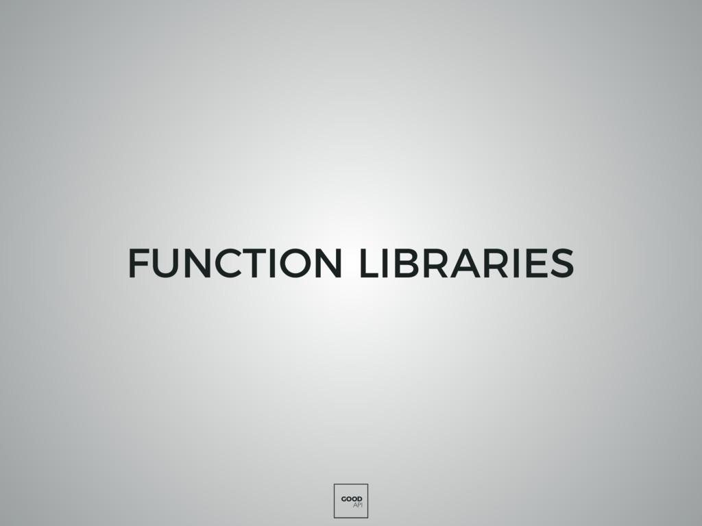 GOOD API FUNCTION LIBRARIES