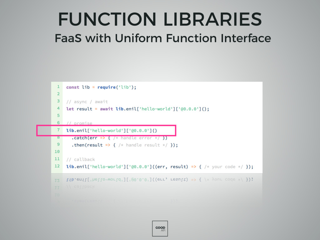 GOOD API FUNCTION LIBRARIES FaaS with Uniform F...