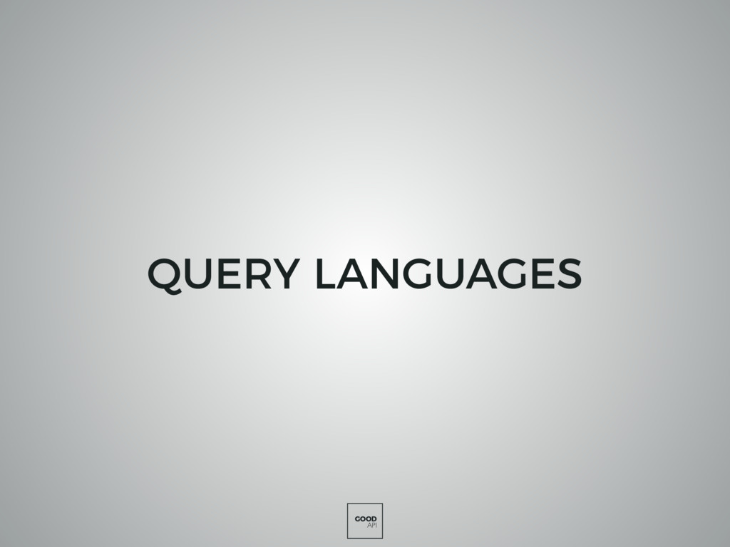 GOOD API QUERY LANGUAGES
