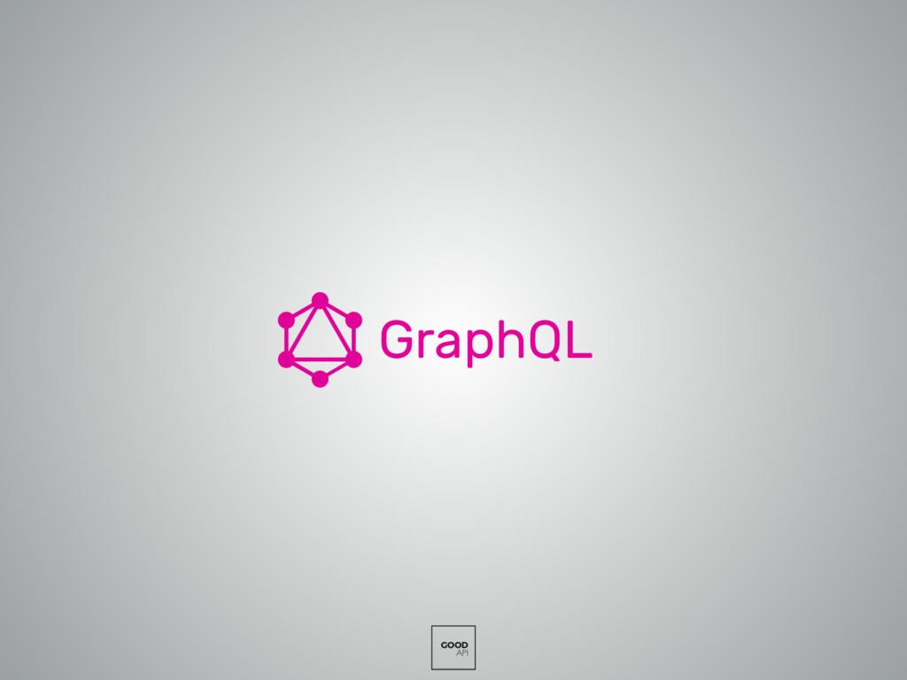 GOOD API GraphQL