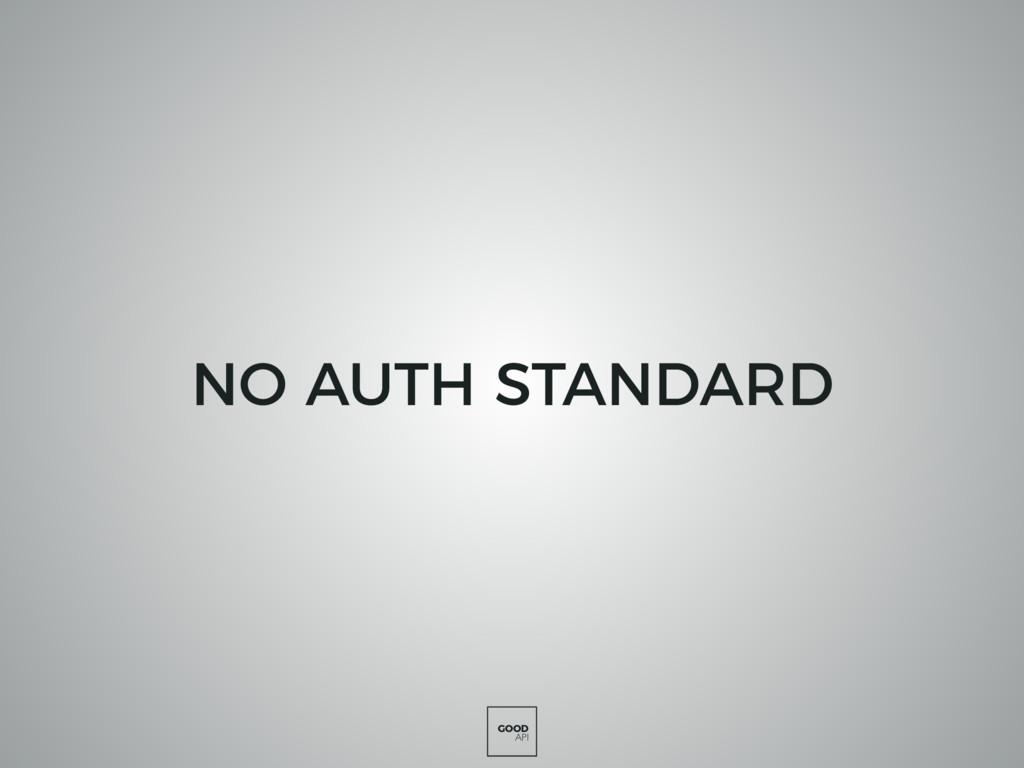 GOOD API NO AUTH STANDARD