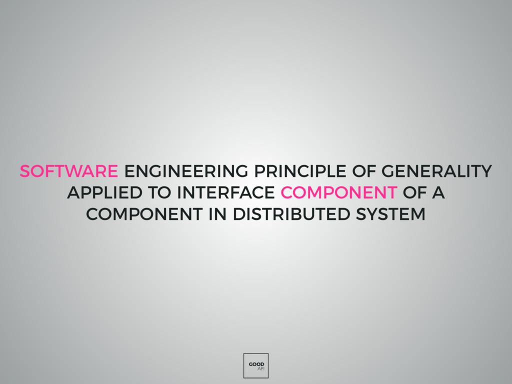 GOOD API SOFTWARE ENGINEERING PRINCIPLE OF GENE...