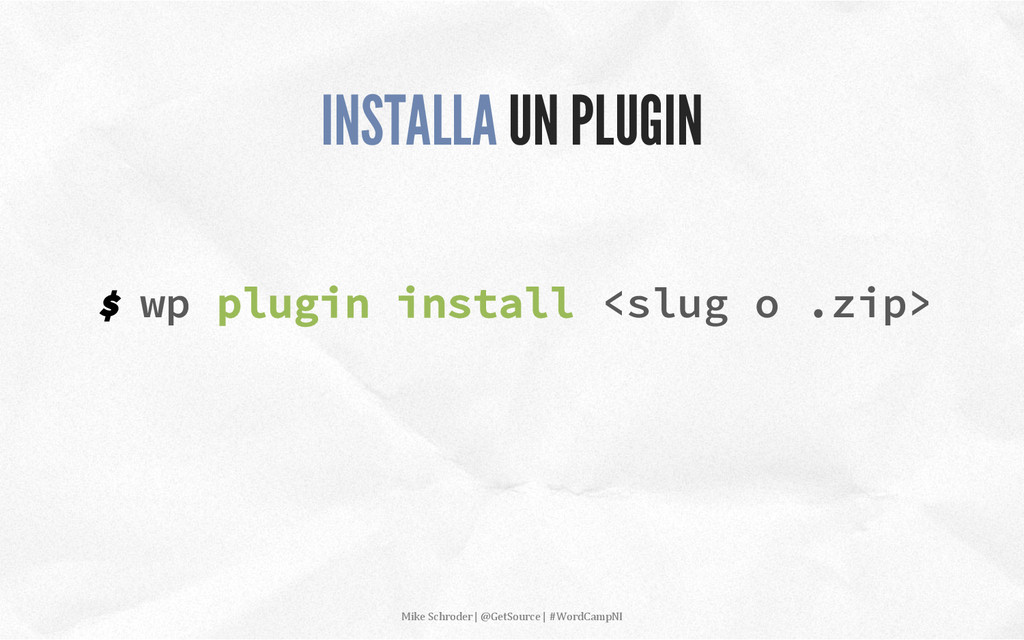$ wp plugin install <slug o .zip> INSTALLA UN P...