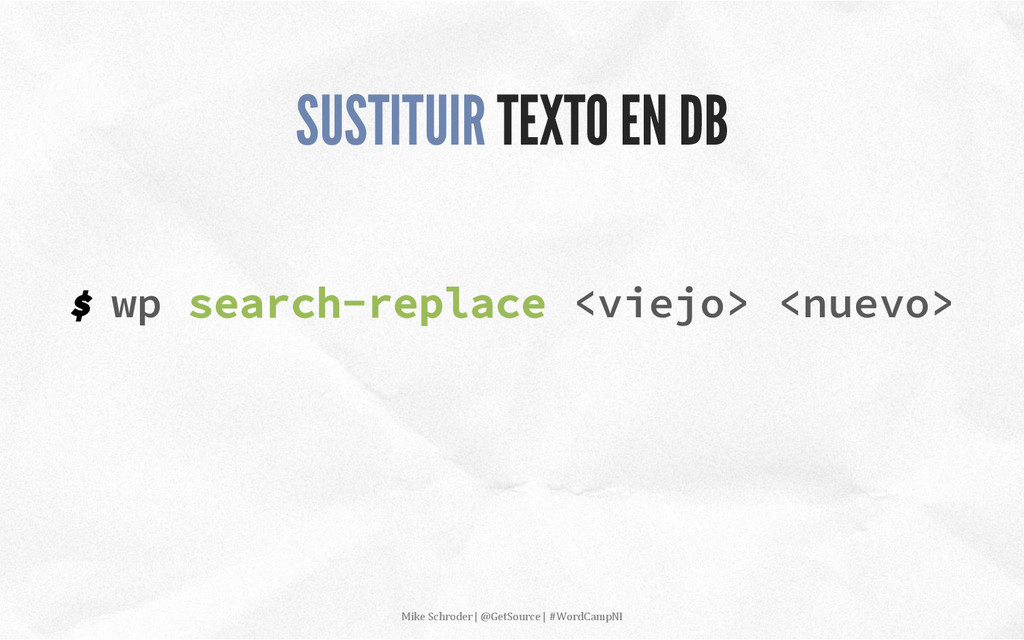 $ wp search-replace <viejo> <nuevo> SUSTITUIR T...