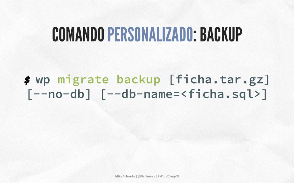 $ wp migrate backup [ficha.tar.gz] [--no-db] [-...