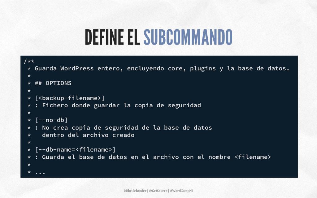 DEFINE EL SUBCOMMANDO /** * Guarda WordPress en...