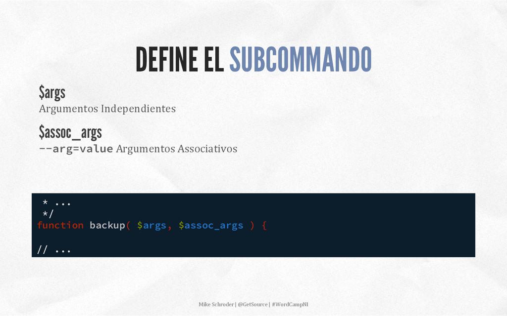 DEFINE EL SUBCOMMANDO * ... */ function backup(...