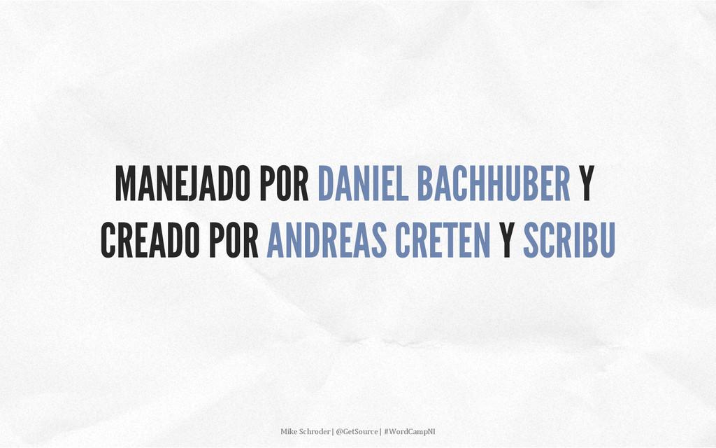 MANEJADO POR DANIEL BACHHUBER Y CREADO POR ANDR...