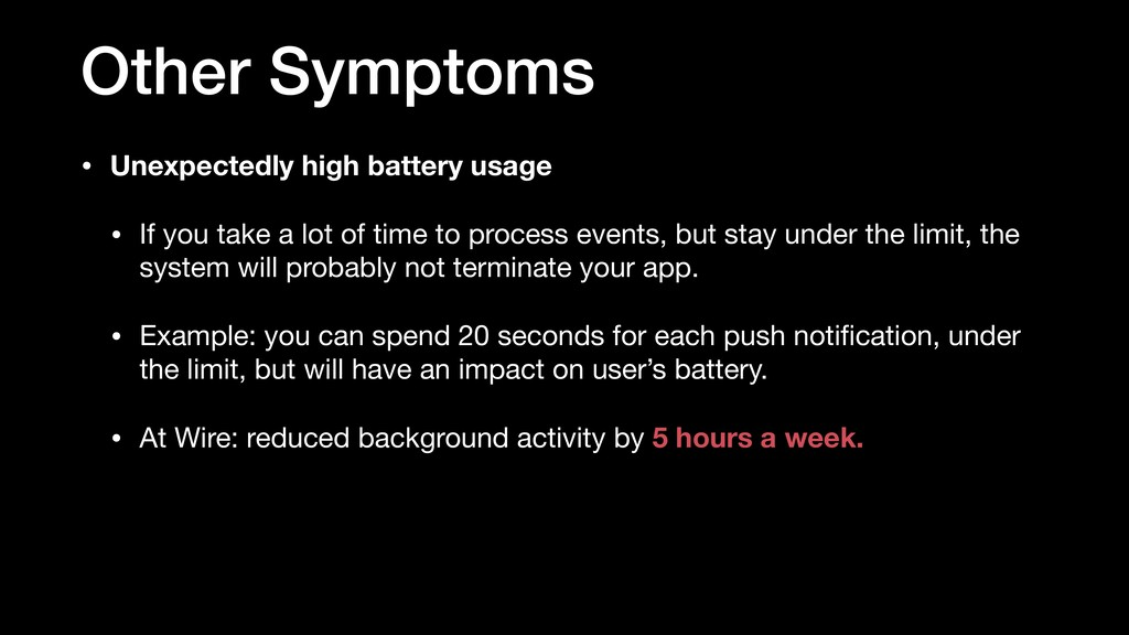 Other Symptoms • Unexpectedly high battery usag...