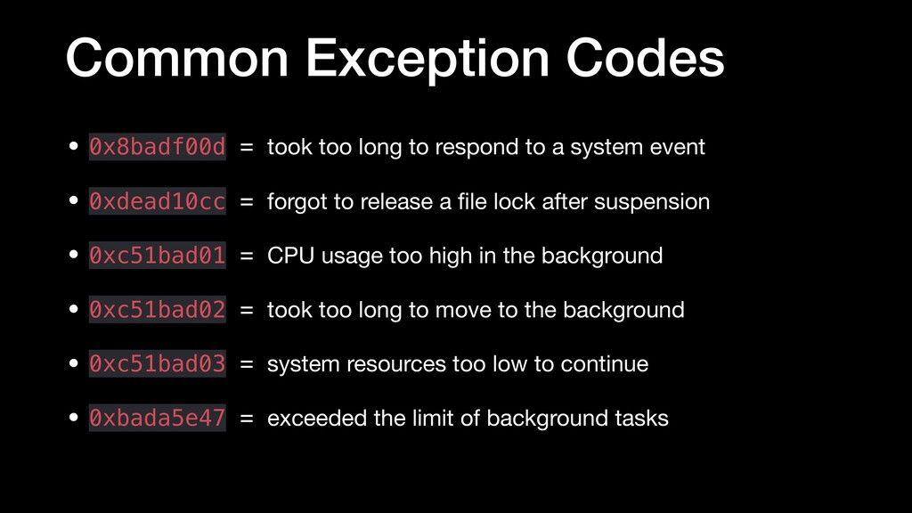Common Exception Codes • 0x8badf00d = took too ...