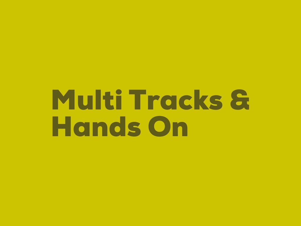 Hands On Multi Tracks &