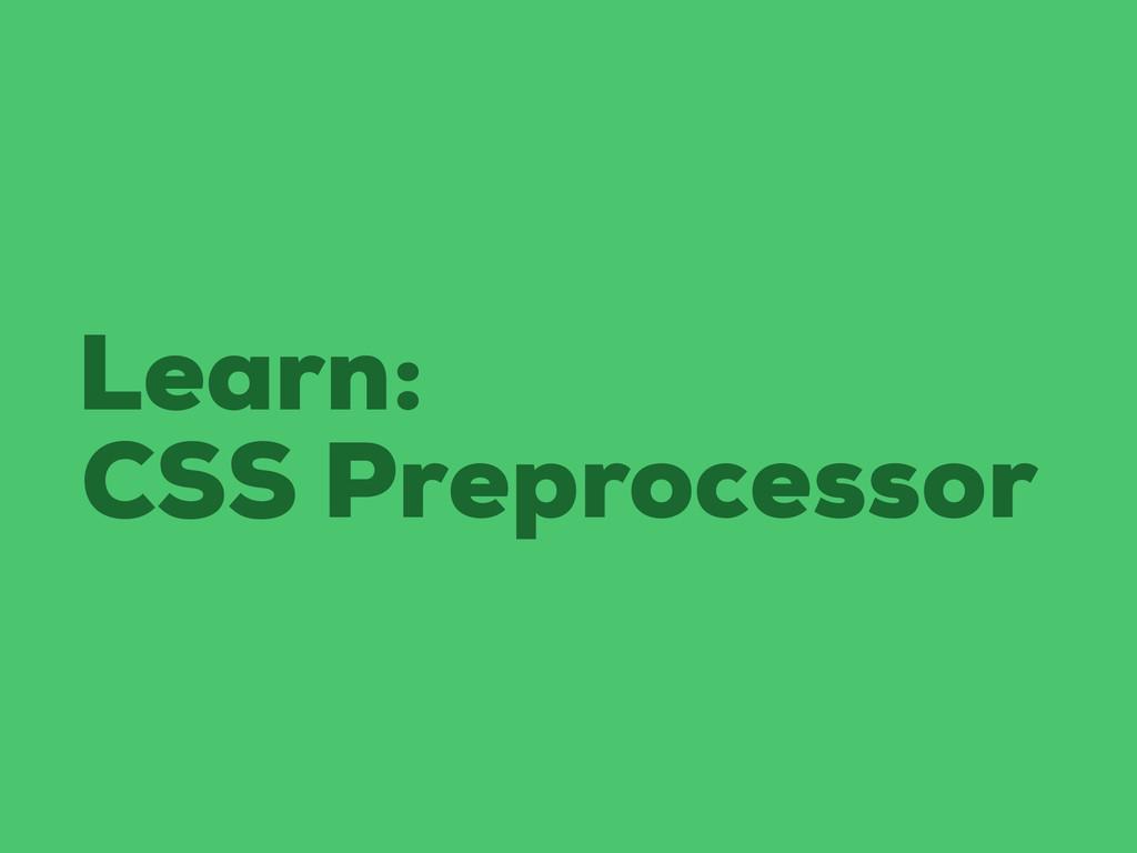 Learn: CSS Preprocessor