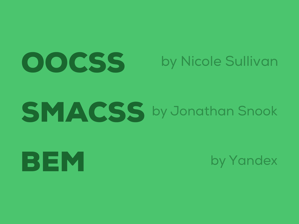 OOCSS SMACSS BEM by Nicole Sullivan by Jonathan...