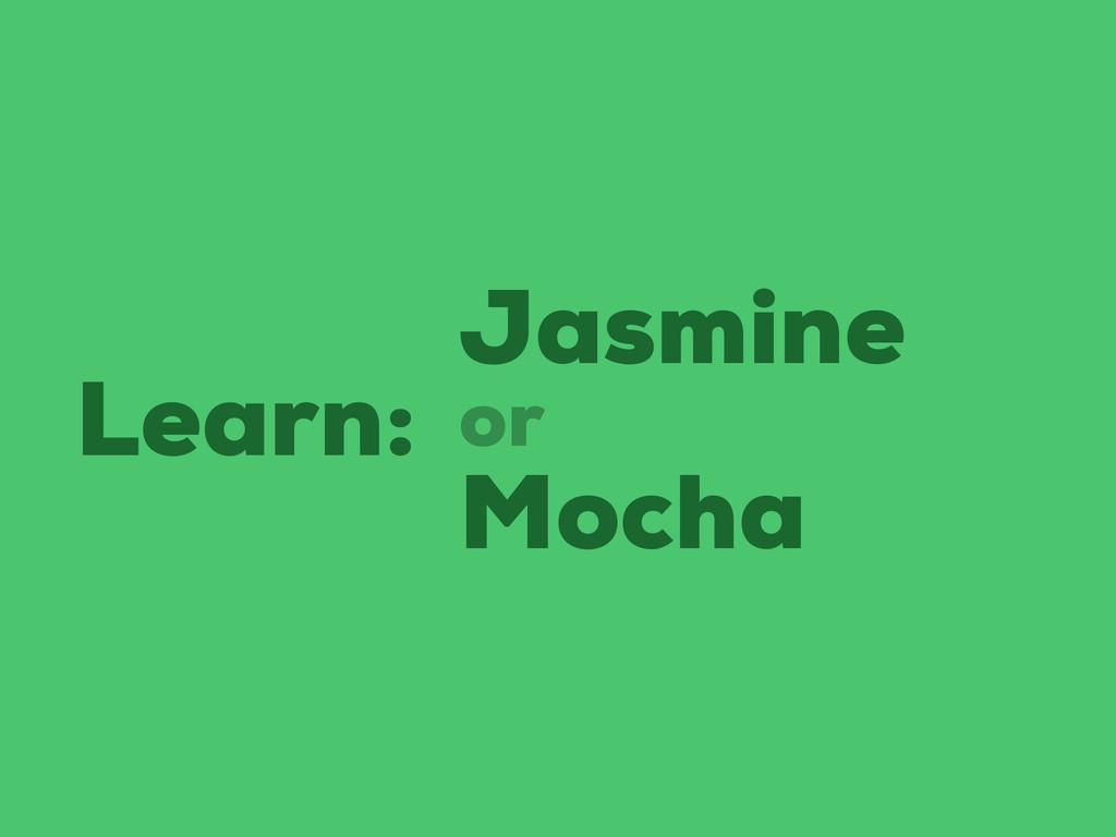Learn: Jasmine Mocha or