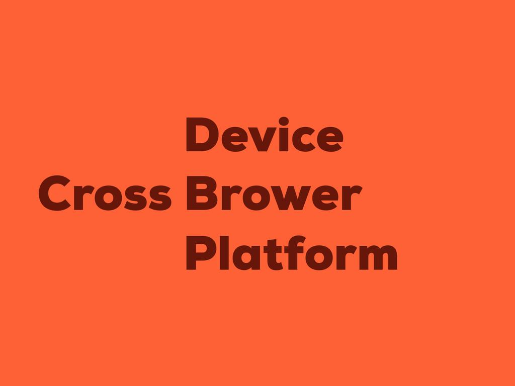 Cross Brower Platform Device