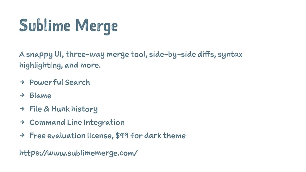 Sublime Merge A snappy UI, three-way merge tool...