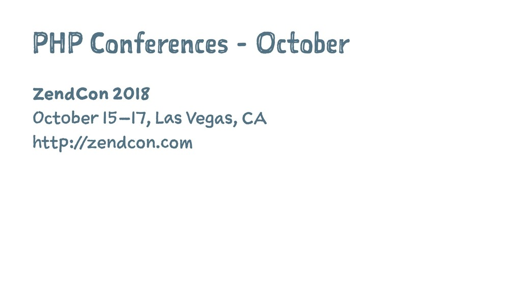 PHP Conferences - October ZendCon 2018 October ...