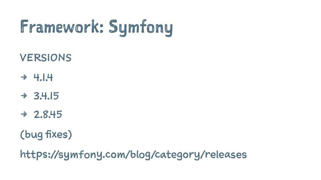 Framework: Symfony VERSIONS 4 4.1.4 4 3.4.15 4 ...