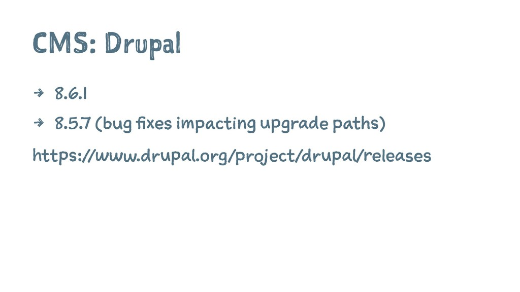 CMS: Drupal 4 8.6.1 4 8.5.7 (bug fixes impactin...