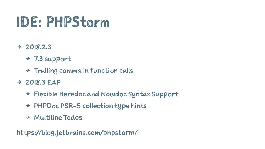 IDE: PHPStorm 4 2018.2.3 4 7.3 support 4 Traili...