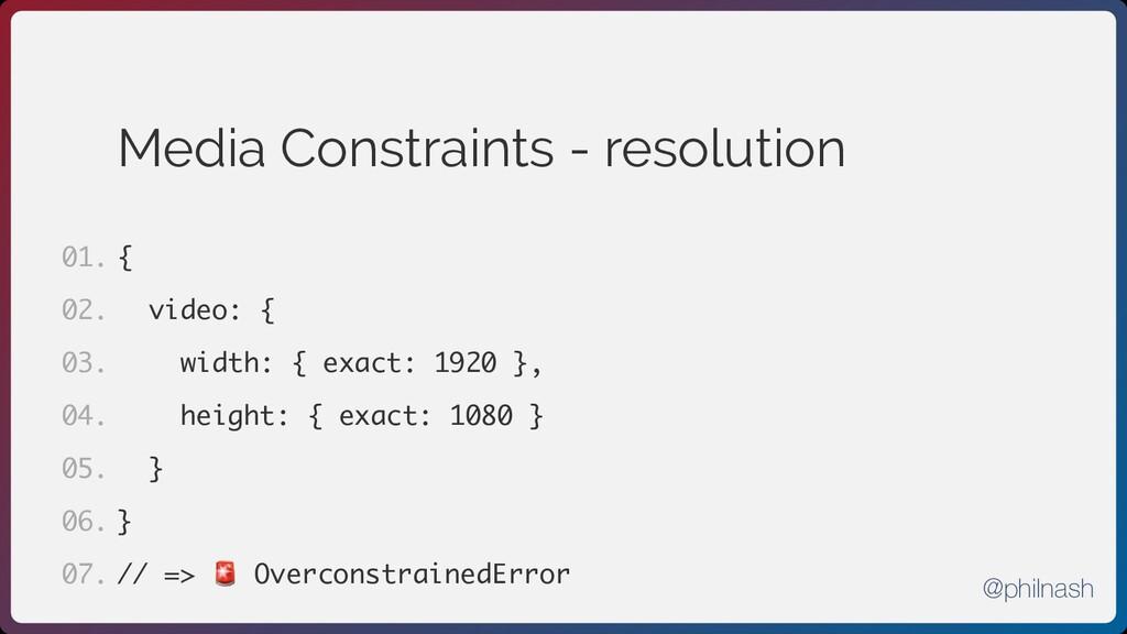 Media Constraints - resolution { video: { width...