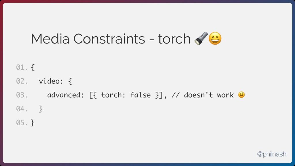 Media Constraints - torch 🔦😄 { video: { advance...