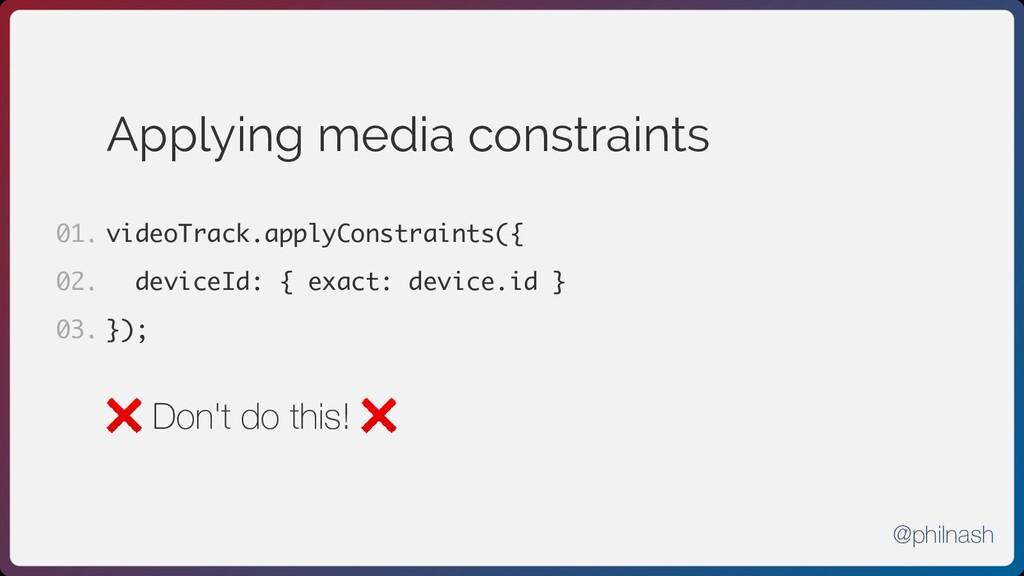 Applying media constraints videoTrack.applyCons...