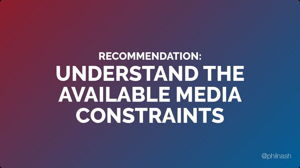 RECOMMENDATION: UNDERSTAND THE AVAILABLE MEDIA ...