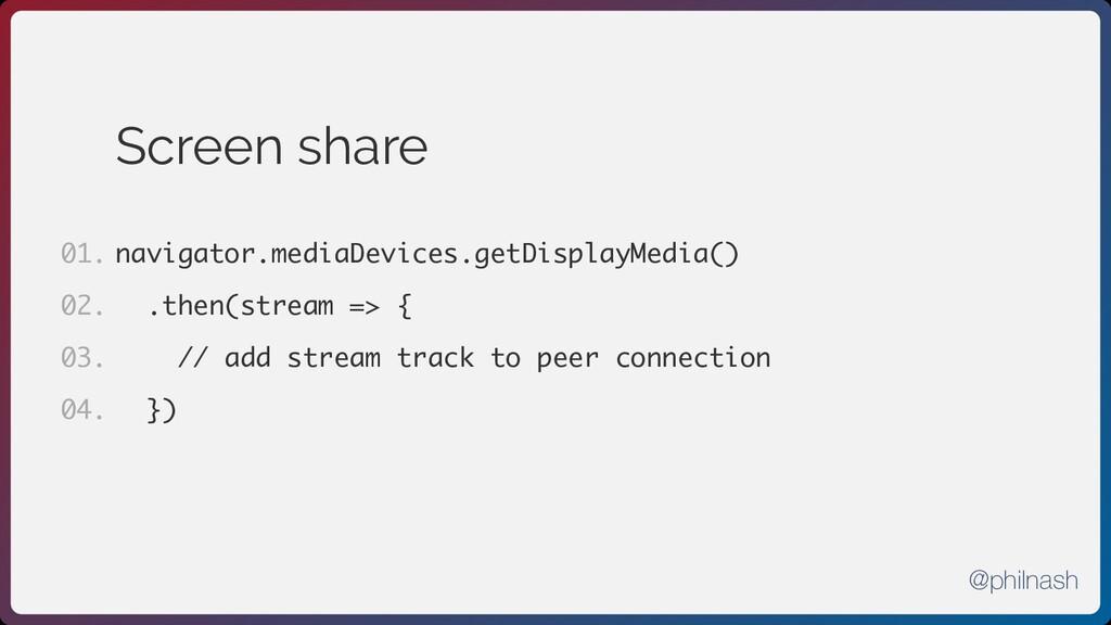 Screen share navigator.mediaDevices.getDisplayM...