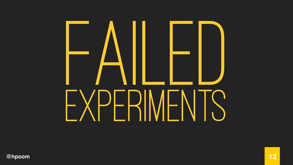 @hpoom Failed 12 experiments