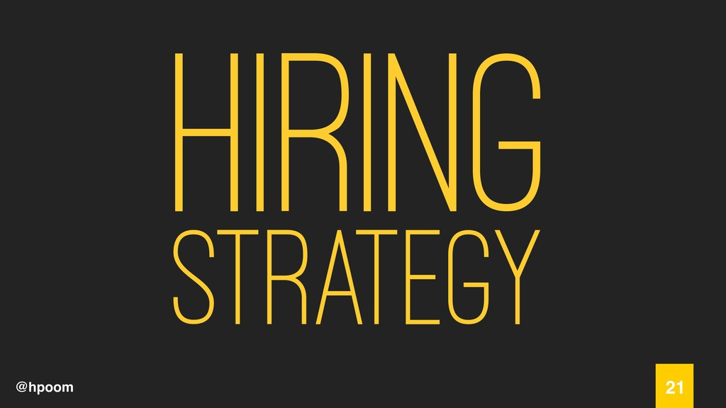@hpoom Hiring 21 Strategy