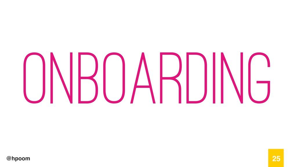 @hpoom onboarding 25