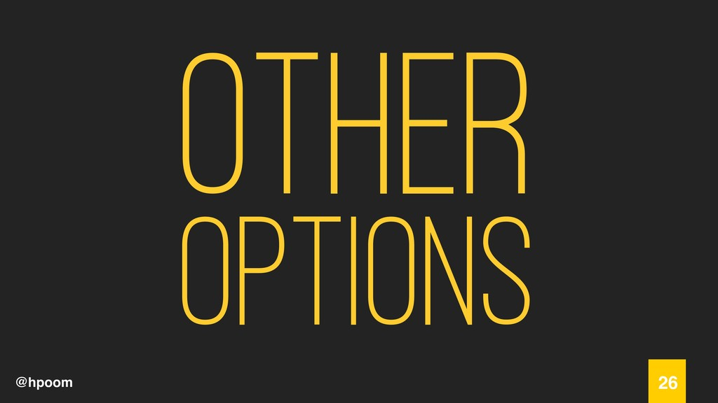 @hpoom Other Options 26