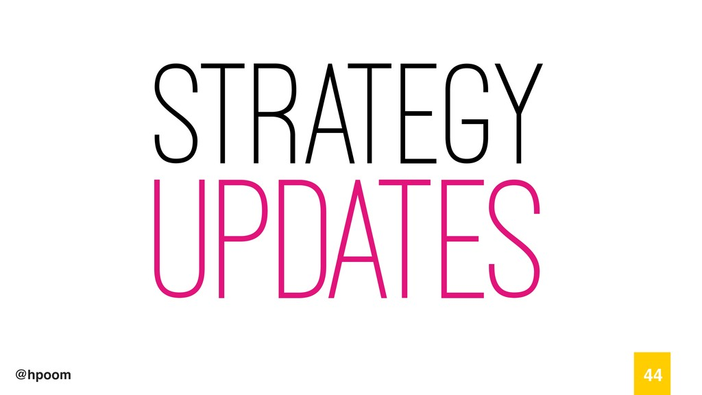 @hpoom Strategy Updates 44