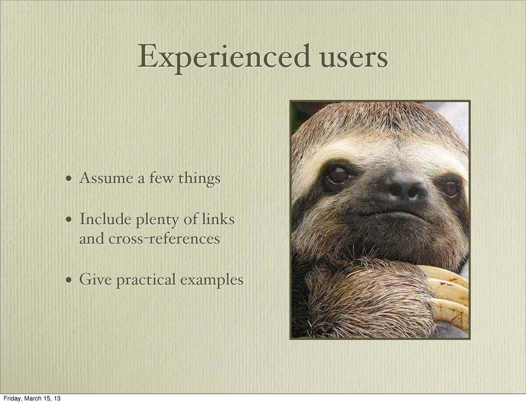 Experienced users • Assume a few things • Inclu...