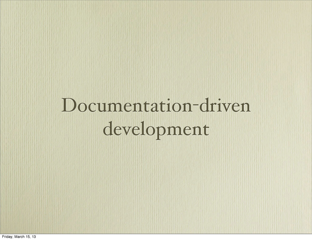 Documentation-driven development Friday, March ...