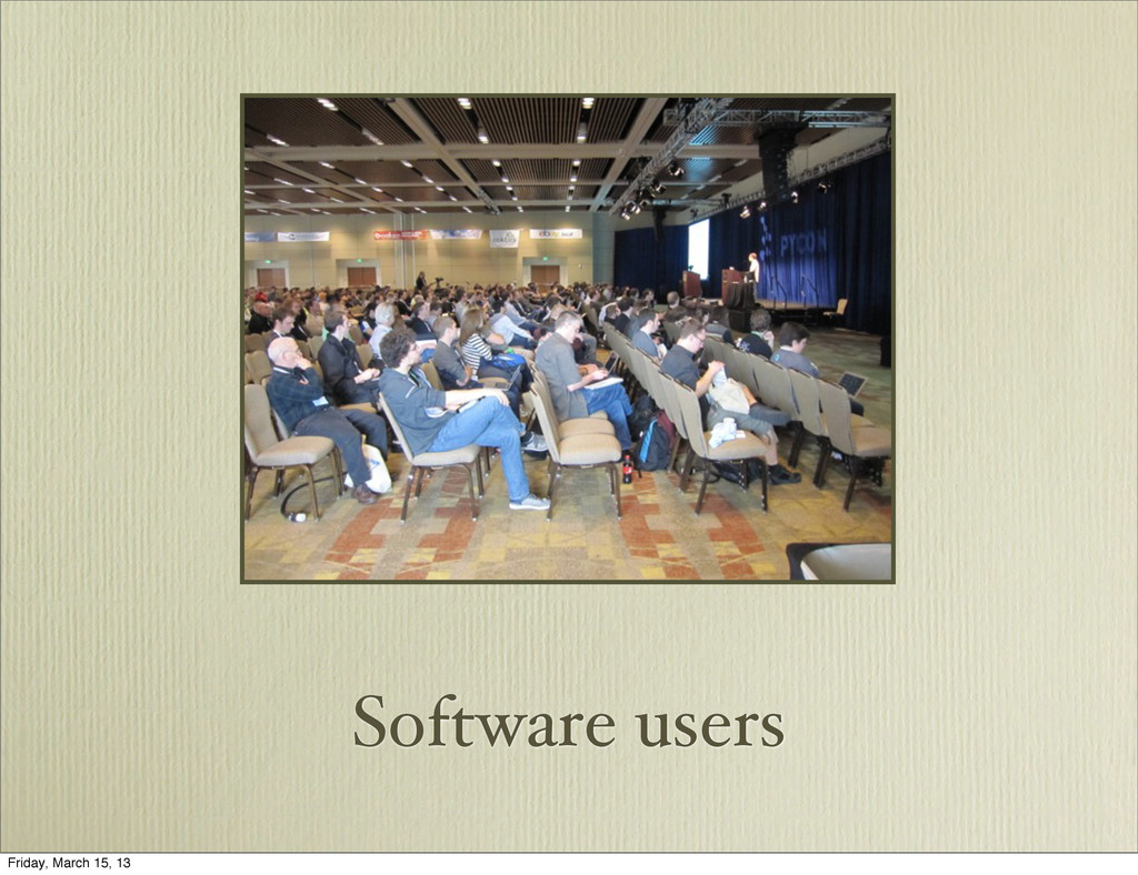 Software users Friday, March 15, 13