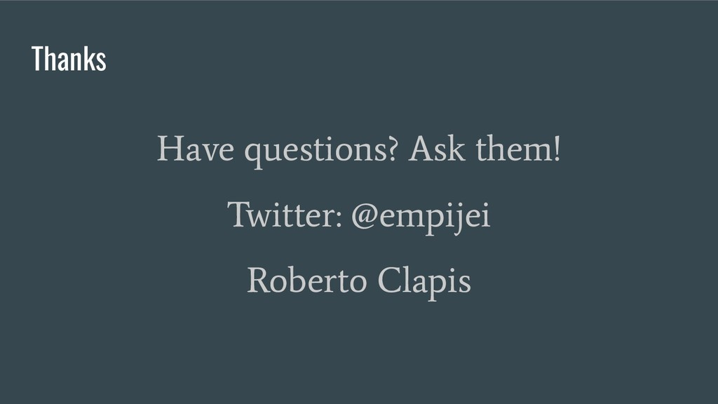 Thanks Have questions? Ask them! Twitter: @empi...