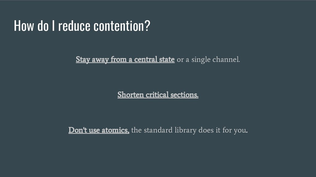 How do I reduce contention? Stay away from a ce...