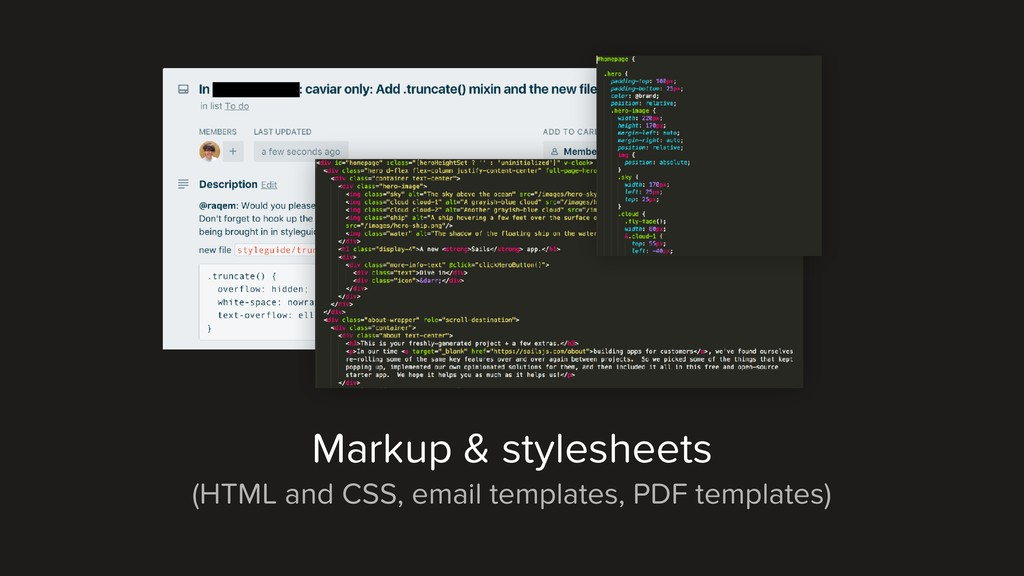 Markup & stylesheets (HTML and CSS, email templ...