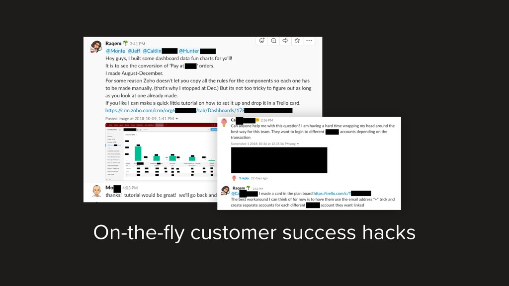 On-the-fly customer success hacks