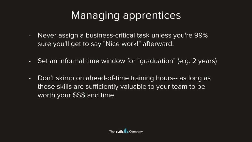 The Company Managing apprentices - Never assign...